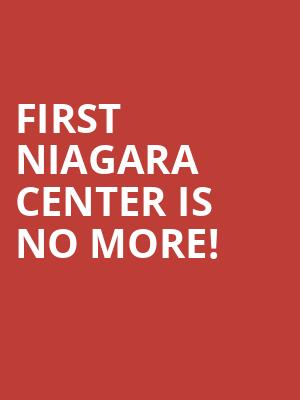 First Niagara Center is no more