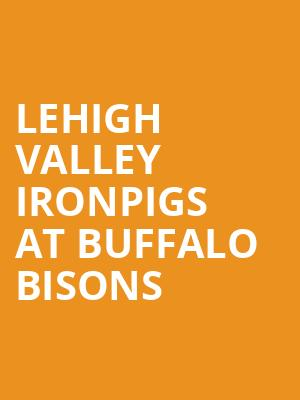 Lehigh Valley IronPigs at Buffalo Bisons at Sahlen Field