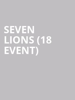 Seven Lions (18+ Event) at Town Ballroom