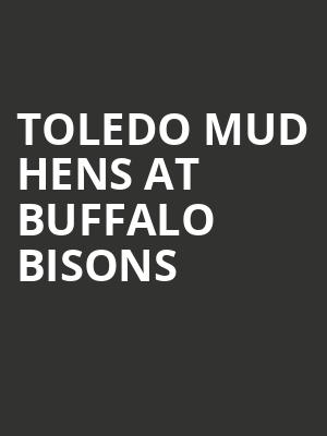 Toledo Mud Hens at Buffalo Bisons at Sahlen Field