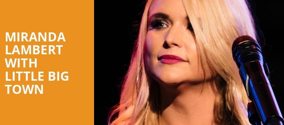 Miranda Lambert with Little Big Town, Darien Lake Performing Arts Center, Buffalo