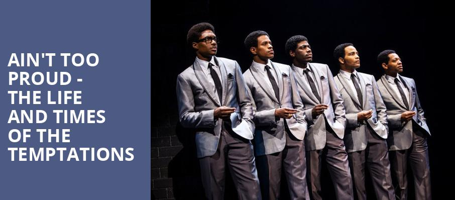 Aint Too Proud The Life and Times of the Temptations, Sheas Buffalo Theatre, Buffalo