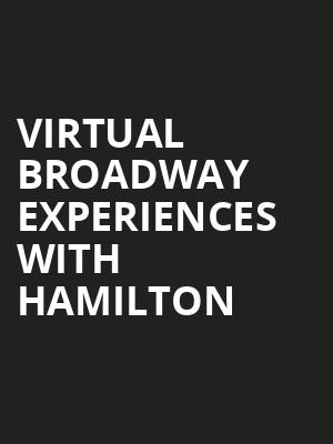 Virtual Broadway Experiences with HAMILTON, Virtual Experiences for Buffalo, Buffalo